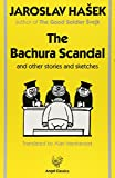 The Bachura scandal : and other stories and sketches / Jaroslav Hašek ; translated from the Czech with an introduction by Alan Menhennet
