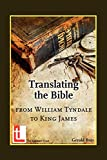Translating the Bible: From William Tyndale to King James book cover