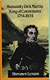 Humanity Dick Martin: `King of Connemara' 1754-1834, Shevawn Lynam