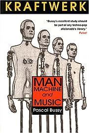 Kraftwerk: Man, Machine and Music por Pascal…