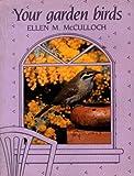 Your garden birds / Ellen M. McCulloch