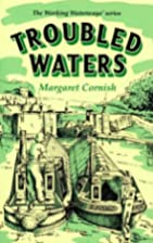 Troubled Waters: Memoirs of a Canal…