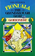Fionuala the Glendalough Goat Goes West by…