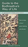 Shantideva's guide to the Bodhisattva's way of life : how to enjoy a life of great meaning and altruism / translation from Tibetan into English by Neil Elliot under the guidance of Geshe Kelsang Gyatso