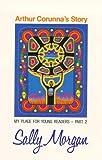 Arthur Corunna's story / Sally Morgan ; edited by Barbara Ker Wilson