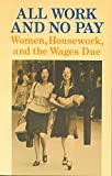 All work and no pay : women, housework, and the wages due / edited by Wendy Edmond and Suzie Fleming