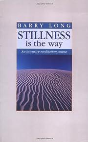 Stillness is the Way: An Intensive…