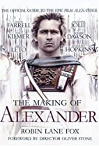 The Making of Alexander: The Official Guide…