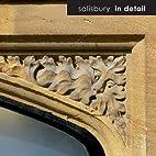 Salisbury in Detail by Salisbury Civic…