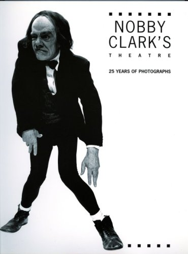 Image for Nobby Clark's Theatre: 25 Years of Photographs
