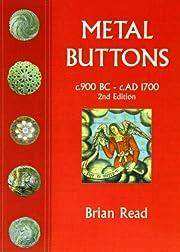 Metal buttons: c.900 BC - c.1700 AD par…