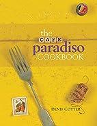 The Cafe Paradiso Cookbook (Atrium Press) by…