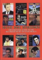 Elvis for Everyone: The Essential Guide To…