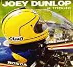 Joey Dunlop : a tribute by Ray Knight