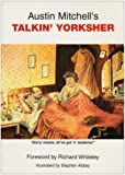 Austin Mitchell's Talkin' Yorksher / foreword by Richard Whiteley ; drawings by Stephen Abbey