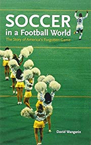 Soccer in a Football World: The Story of…