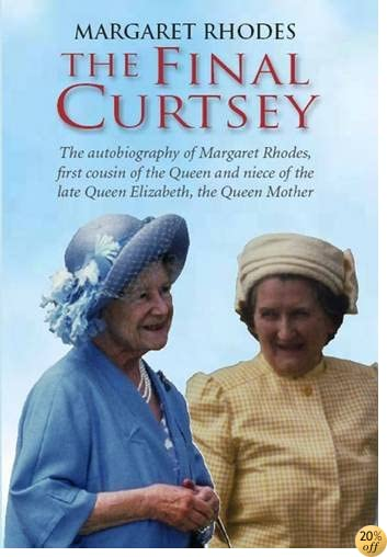 The Final Curtsey The Autobiography Of Margaret Rhodes First ...