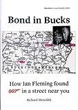 Bond in Bucks : how Ian Fleming found 007 in a street near you / Richard Meredith