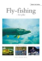 Fly-fishing: For Pike by Michael Jensen