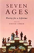 Seven ages: poetry for a lifetime by David…