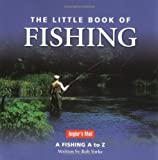 The little book of fishing : a fishing A to Z / written by Rob Yorke with Greg Meenehan