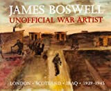 James Boswell : unofficial war artist / [text] William Feaver
