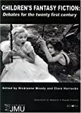 Children's fantasy fiction : debates for the 21st century / edited by Nickianne Moody and Clare Horrocks