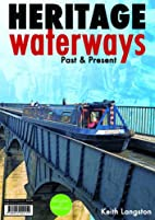Heritage Waterways: Past & Present by Keith…