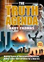 The Truth Agenda: Making Sense of Unexplained Mysteries, Global Cover-ups & Visions for a New Era - Andy Thomas