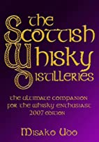 The Scottish Whisky Distilleries: For the…