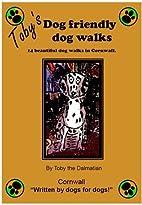 Toby's Dog Friendly Dog Walks: Bk. 1:…