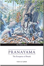 Pranayama: The Yoga of Breathing by Andre…
