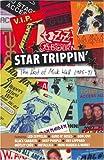 Star trippin' : the best of Mick Wall, 1985-91 : featuring: Led Zeppelin, Guns N' Roses, Bon Jovi, Black Sabbath, Deep Purple, Def Leppard, Mötley Crüe, Metallica, Iron Maiden & more!