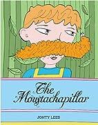 The Moustachapillar by Jonty Lees