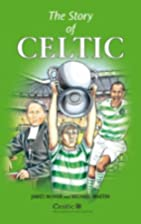 The Story of Celtic by Michael Martin