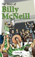 The Story of Billy McNeill by James McIvor