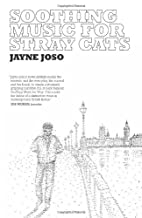 Soothing Music for Stray Cats by Jayne Joso