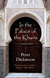 In the palace of the Khans / Peter Dickinson