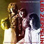 Led Zeppelin: The Illustrated Biography by…