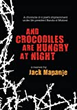 And Crocodiles are Hungry at Night: A Memoir
