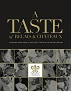 A Taste of Relais and Chateaux: 97 Recipes…