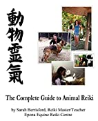 The Complete Guide to Animal Reiki: animal…