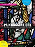 Paintings in light : the stained glass windows of Canterbury Cathedral : a young person's guide / Martyn Barr ; consultants: Léonie Seliger, Director of Stained Glass, Canterbury Cathedral, and Bob Newport, Professor of Materials Physics, University of Kent