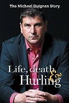 Life, Death and Hurling: Michael Duignan…