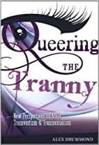 Queering The Tranny: New Perspectives on…