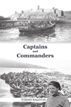 Captains and Commanders: Memoirs of a…