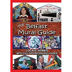 The Belfast Mural Guide Locate Series By Robert Kerr Librarything