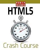Robin Nixon's HTML5 Crash Course by Robin…