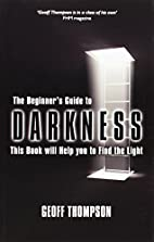 Beginners Guide to Darkness: This Book Will…