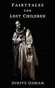 Fairytales for Lost Children de Diriye Osman
